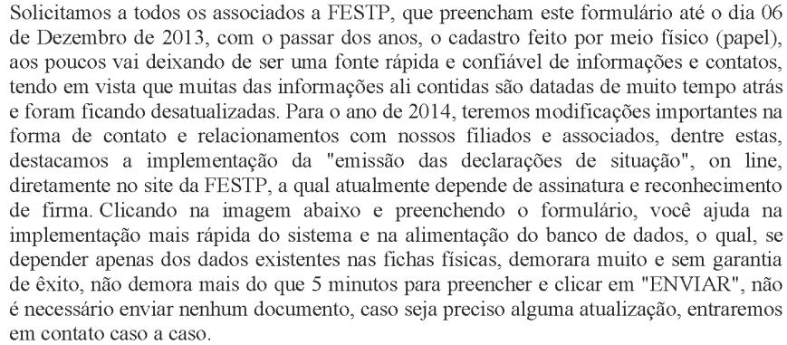 Solicitamos a todos os associados a FESTP